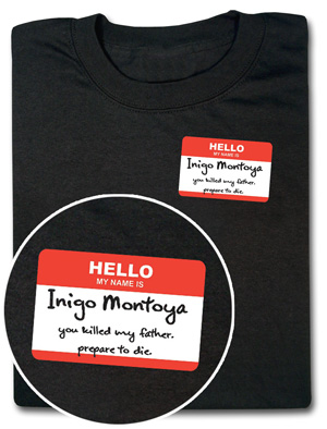"""Photo of t-shirt with he name tag, """"Hello My Name is Inigo Montoya."""""""