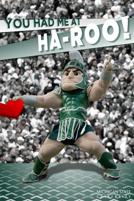 MSU 2012 Valentine: You had me at haroo