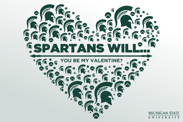 MSU 2012 Valentine: Spartans Will you be mine?